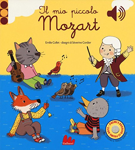 Il mio piccolo Mozart. Libro sonoro