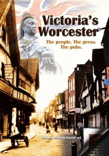 Victoria's Worcester: The people. The press. The pubs