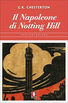 Il Napoleone di Notting Hill di [Chesterton, Gilbert Keith]