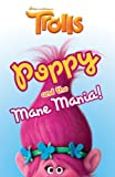 Trolls: Poppy and the Mane Mania (DreamWorks TROLLS)
