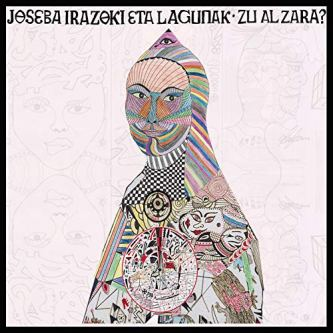 Resultado de imagen de Joseba Irazoki Eta Lagunak - Zu al Zara?