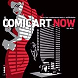 Comic Art Now: The Very Best in Contemporary Comic Art and Illustration