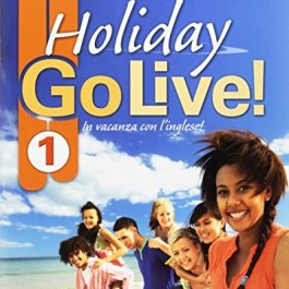 Go live holiday. Student's book. Per la Scuola media. Con espansione online. Con CD-Audio: Go