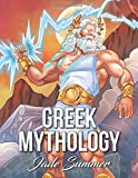 Greek Mythology: An Adult Coloring Book with Powerful Greek Gods, Beautiful Greek Goddesses, Mythological Creatures, and the Legendary Heroes of Ancient Greece