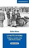 La notte di Roma. Politica e società civile nella Roma nazista (Intervento)