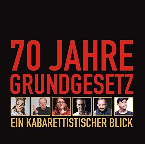 70 Jahre Grundgesetz. Ein Kabarettistischer Blick.: WortArt