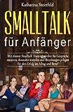 Smalltalk für Anfänger: Mit diesem Smalltalk Training werden Sie Gespräche meistern, Kontakte knüpfen und Beziehungen pflegen für den Erfolg im Alltag ... Körpersprache und Kommunikation, Band 1)