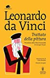 Trattato della pittura. Preceduto dalla «Vita di Leonardo da Vinci» di Giorgio Vasari. Ediz. integrale