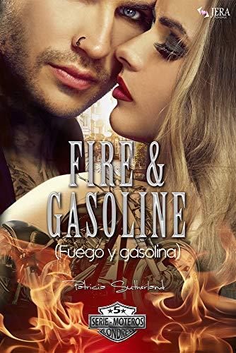 Fuego y gasolina (Serie Moteros 5) de Patricia Sutherland