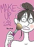Make up e altri disastri