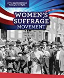 Women's Suffrage Movement (Civic Participation: Working for Civil Rights)