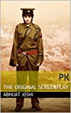 PK: THE ORIGINAL SCREENPLAY