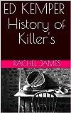 ED KEMPER: History of Killers Short Story