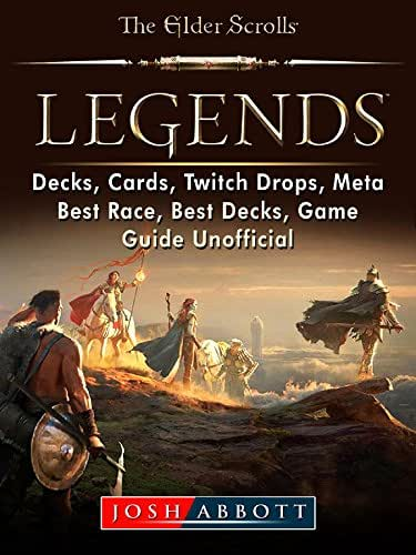 Elder Scrolls Legends, Decks, Cards, Twitch Drops, Meta, Best Race, Best Decks, Game Guide Unofficial (English Edition)