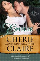 Emilie (The Cajun Series Book 1) by [Claire, Cherie]