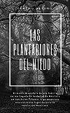 Las Plantaciones del Miedo: El miedo se apodera de una familia recién llegada de la ciudad de México a un rancho en Tabasco. Algo espantoso ocurrió en ese lugar durante la revolución Mexicana.