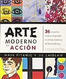 Arte Moderno En Acción (Manos creativas)
