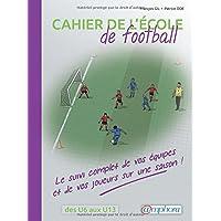 Cahier de l'ecole de football - Le suivi complet de vos equipes et de vos joueurs sur une saison !