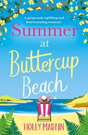 Summer at Buttercup Beach: A gorgeously uplifting and heartwarming romance by [Martin, Holly]