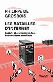 Les batailles d'Internet: Assauts et résistances à l'ère du capitalisme numérique