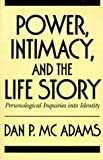 Power Intimacy & Life Story: Personalogical Inquiries into Identity by Dan P. McAdams (1988-12-25)