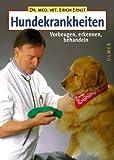 Hundekrankheiten. Vorbeugen, erkennen, behandeln