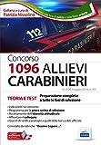 Concorso 1096 allievi Carabinieri. Teoria e test per la preparazione completa a tutte le fasi di selezione. Con software di simulazione