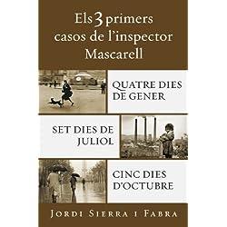 Els 3 primers casos de l'inspector Mascarell: Quatre dies de gener | Set dies de juliol | Cinc dies d'octubre (Catalan Edition)