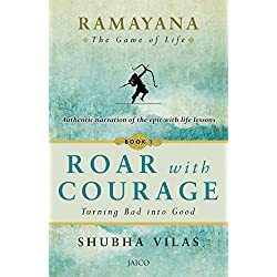 Ramayana: The Game of Life - Book 1: Roar with Courage