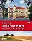 20 x Brandenburg: Menschen, Orte, Geschichten