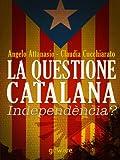 La questione catalana. Independència? (Istantanee)