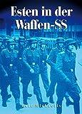 Esten in der Waffen-SS: Die 20. Waffen-Grenadier-Division der SS (estnische Nr. 1)