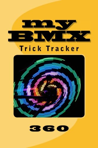 My Bmx: Trick Tracker 360: Volume 4 (Cover Colors 360)