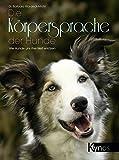 Die Körpersprache der Hunde: Wie Hunde uns ihre Welt erklären