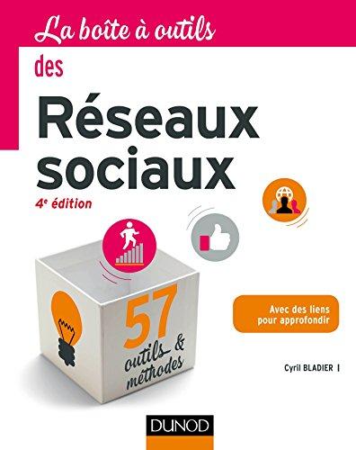 La Boîte à outils des réseaux sociaux - 4e éd.