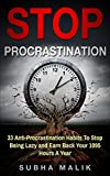 Stop Procrastination: 33 Anti-Procrastination Habits To Stop Being Lazy and Earn Back Your 1095 Hours A Year (English Edition)