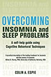 Overcoming Insomnia and Sleep Problems: A Self-Help Guide Using Cognitive Behavioral Techniques