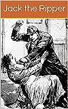 Jack the Ripper: The Whitechapel Murders