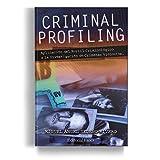 Criminal Profiling: Aplicación del Perfil Criminológico a la Investigación de Crímenes Violentos