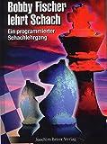 Bobby Fischer lehrt Schach: Ein programmierter Schachlehrgang von Bobby Fischer