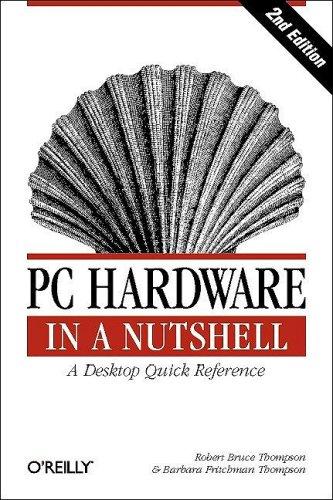 PC Hardware in a Nutshell 2e (Nutshell Handbook)