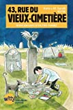 43, Rue du Vieux-Cimetière livre 6: Bons baisers d'outre-tombe