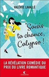 Saisis ta chance, Calypso ! (LITTERATURE GEN) par [Lavallé, Valérie]