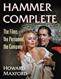 Hammer Complete: The Films, the Personnel, the Company, A-Z