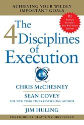 4 Disciplines of Execution: Achieving Your Wildly Important Goals by [Covey, Sean, McChesney, Chris, Huling, Jim]