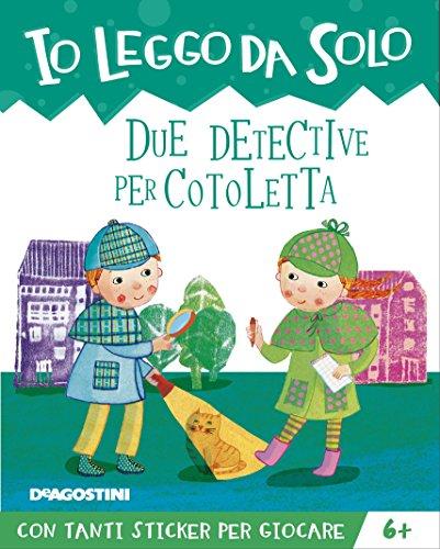 Due detective per Cotoletta. Con adesivi. Ediz. a colori. Con app