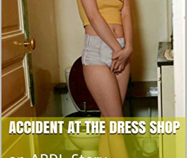 Accident At The Dress Shop An Abdl Story Diapered Flower Girl Book 1