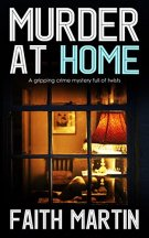 MURDER AT HOME a gripping crime mystery full of twists by [MARTIN, FAITH]