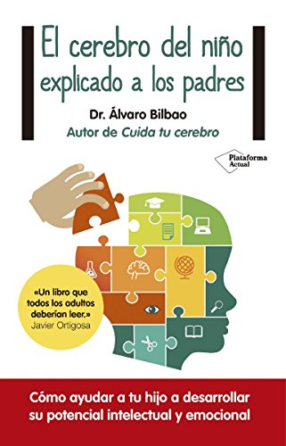 El cerebro del niño explicado a los padres (Plataforma Actual) de [Bilbao, Álvaro]