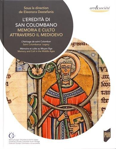 L'eredità di San Colombano : Memoria e culto attraverso il medioevo